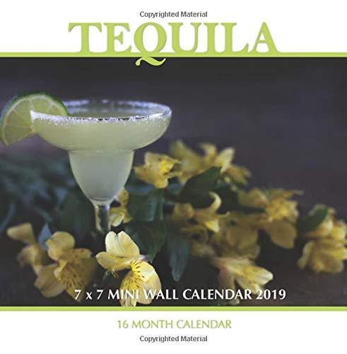 Tequila 7 x 7 Mini Wall Calendar 2019: 16 Month Calendar