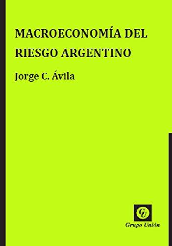 Macroeconomía del riesgo argentino (Spanish Edition)