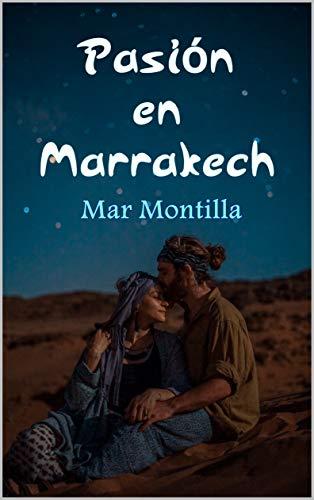Pasión en Marrakech de Mar Montilla