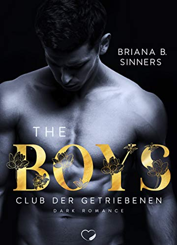 THE BOYS: Club der Getriebenen (Dark Romance)