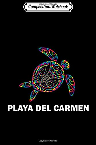Composition Notebook: Playa del Carmen Mexico Hippie Psychedelic Tribal Sea Turtle Journal/Notebook Blank Lined Ruled 6x9 100 Pages