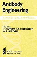 Antibody Engineering: A Practical Approach (The Practical Approach Series)