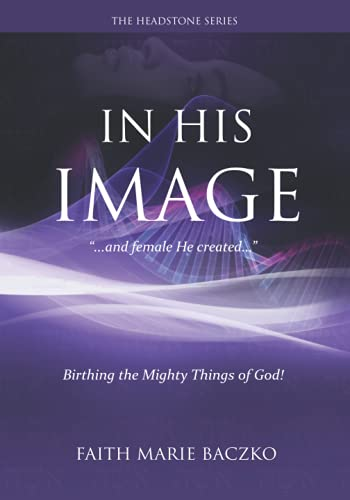 In His Image: ...And Female He Created Them! (The Headstone Series, Band 2)
