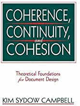 Coherence, Continuity, and Cohesion: Theoretical Foundations for Document Design (Routledge Communication Series) by Kim Sydow Campbell (13-Dec-1994) Paperback