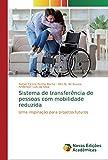 Sistema de transferência de pessoas com mobilidade reduzida: Uma inspiração para projetos futuros