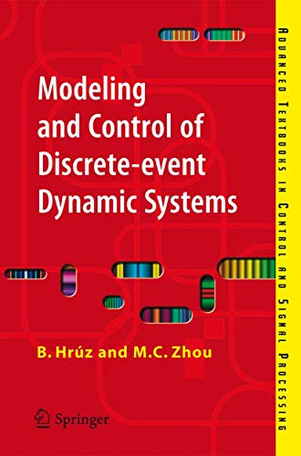 Modeling and Control of Discrete-event Dynamic Systems: With Petri Nets and Other Tools (Advanced Textbooks in Control a