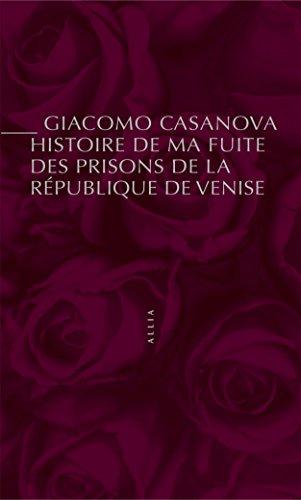 Histoire de ma fuite des prisons de la République de Venise qu'on appelle les Plombs (PETITE COLL)
