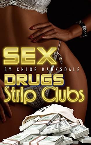 Sex, Drugs, Strip Clubs (English Edition)