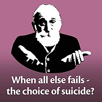 The Choice of Suicide