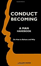 Conduct Becoming A Man: Handbook On How to Behave and Why