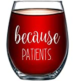 Because Patients Funny Stemless Wine Glass 15oz -...