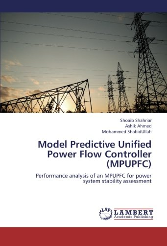 Model Predictive Unified Power Flow Controller (MPUPFC): Performance analysis of an MPUPFC for power system stability assessment