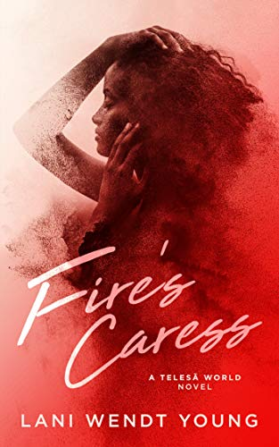 Fire's Caress: A Telesā World Novel (The Telesā World Series Book 2)