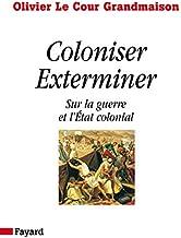 Livres Coloniser. Exterminer: Sur la guerre et l'État colonial PDF