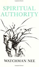 Spiritual Authority by Watchman Nee 1st (first) American Editi Edition (6/1/1972)
