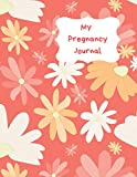 My Pregnancy Journal: Week by week track and record devlopment and progress of your baby. Countdown to the birth with this handy tracker keepsake journal. Red, orange and white flower design