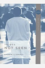 Things Not Seen Kindle Edition
