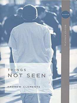 Things Not Seen by [Andrew Clements]