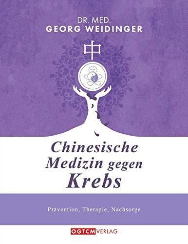 Chinesische Medizin gegen Krebs: Prävention, Therapie, Nachsorge