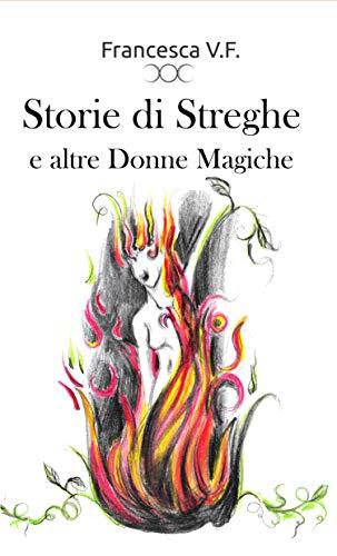 Francesca VF - Storie di Streghe e altre Donne Magiche  (2019)