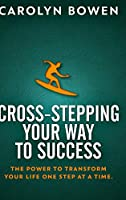 Cross-Stepping Your Way To Success: Clear Print Hardcover Edition