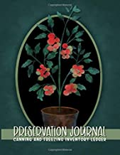 Preservation Journal: Canning and Freezing Inventory Ledger: 8.5 x 11 Ledger-Type Log Book Tomato Art Cover