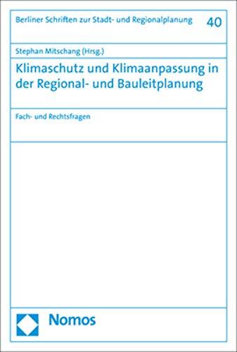 Klimaschutz und Klimaanpassung in der Regional- und Bauleitplanung: Fach- und Rechtsfragen (Berliner Schriften Zur Stadt- Und Regionalplanung)