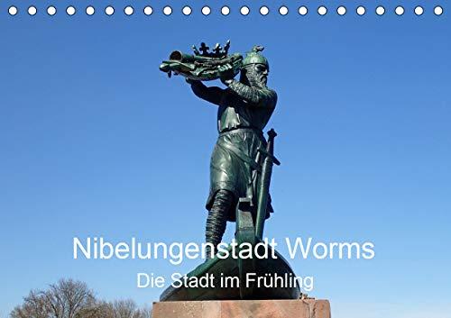 Nibelungenstadt Worms Die Stadt im Frühling (Tischkalender 2021 DIN A5 quer)