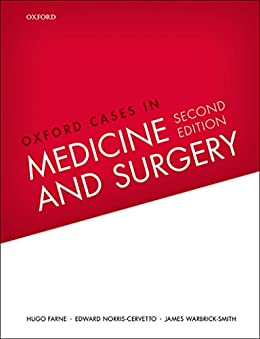 Oxford Cases in Medicine and Surgery by [Hugo Farne, Edward Norris-Cervetto, James Warbrick-Smith]