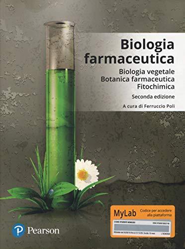 Biologia farmaceutica. Biologia vegetale, botanica farmaceutica, fitochimica. Ediz. Mylab