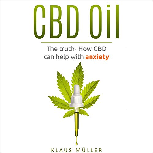 CBD Oil: The Truth - How CBD Can Help with Anxiety                   By:                                                                                                                                 Klaus Müller                               Narrated by:                                                                                                                                 Aubrey Parsons                      Length: 1 hr and 21 mins     Not rated yet     Overall 0.0