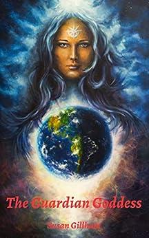 [Susan Gillham]のThe Guardian Goddess (1) (English Edition)