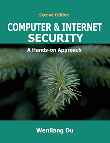Compare Textbook Prices for Computer & Internet Security: A Hands-on Approach 2 Edition ISBN 9781733003926 by Du, Wenliang