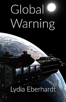 Global Warning by [Lydia Eberhardt]