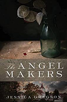 The Angel Makers by [Jessica Gregson]