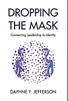 Dropping the Mask: Connecting Leadership to Identity