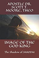 Image of The GOD King: The Shadow of SHADDAI