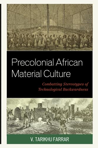 Compare Textbook Prices for Precolonial African Material Culture: Combatting Stereotypes of Technological Backwardness  ISBN 9781793606440 by Farrar, V.