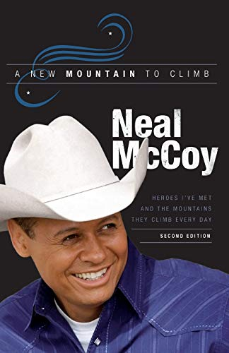 A New Mountain to Climb / Second Edition: Heroes I've Met and the Mountains They Climb Every Day