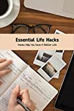 Essential Life Hacks: Hacks Help You have A Better Life: Self Improvement Book (English Edition)...