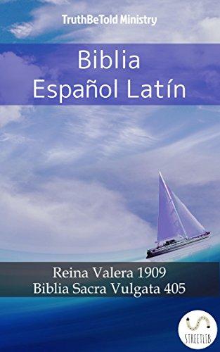 Biblia Español Latín: Reina Valera 1909 - Biblia Sacra Vulgata 405 (Parallel Bible Halseth nº 598)