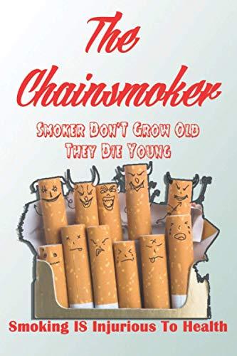 The Chain-smoker: The Journal Of Chain-smoker