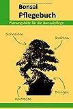 Bonsai Pflegebuch: Planungshilfe für die Bonsaipflege, ca. DIN A5, 61 Seiten, Softcover
