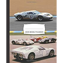 """2020 Weekly and Monthly Planner: Featuring the Ford GT40 Mk2 in tribute to the """"Ford vs Ferrari"""" movie (racing at Le Mans cover)"""