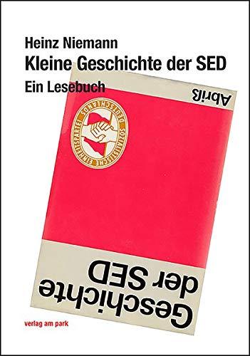 Kleine Geschichte der SED: Ein Lesebuch (Verlag am Park)
