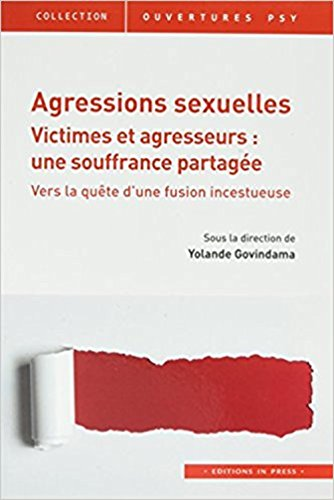 Agressions sexuelles - Victimes et agresseurs : une souffrance partagée : Vers la quête d'une fusion incestueuse
