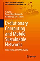 Evolutionary Computing and Mobile Sustainable Networks: Proceedings of ICECMSN 2020 (Lecture Notes on Data Engineering and Communications Technologies (53))