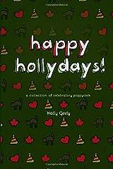 Happy Hollydays!: A Collection of Celebratory Poppycock Paperback