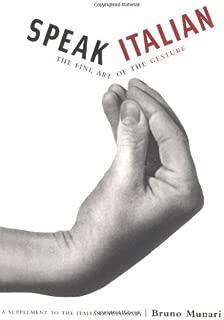 Speak Italian : The Fine Art of the Gesture