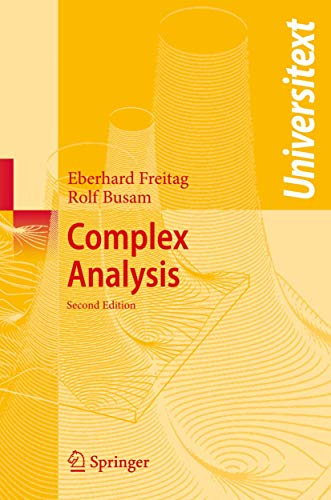 Compare Textbook Prices for Complex Analysis Universitext: Second Edition 2nd ed. 2009 Edition ISBN 9783540939825 by Freitag, Eberhard